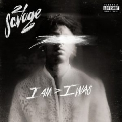I Am > I Was BY 21 Savage